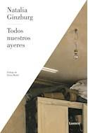 Papel TODOS NUESTROS AYERES (COLECCION NARRATIVA) (RUSTICA)
