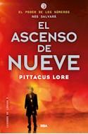 Papel ASCENSO DE NUEVE EL PODER DE LOS NUMEROS NOS SALVARAN (LEGADOS DE LORIEN 3)
