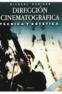 Papel DIRECCION CINEMATOGRAFICA TECNICA Y ESTETICA (4 EDICION) (ILUSTRADO) (RUSTICA)