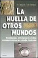 Papel HUELLA DE OTROS MUNDOS TESTIMONIOS CIRCULARES DE VISITAS EXTRATERRESTRES UN ESTUDIO ILUSTRADO