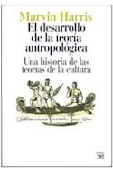 Papel DESARROLLO DE LA TEORIA ANTROPOLOGICA UNA HISTORIA DE LAS TEORIAS DE LA CULTURA (RUSTICA)