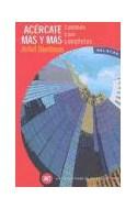 Papel ACERCATE MAS Y MAS CUENTOS CASI COMPLETOS (COLECCION CREACION LITERARIA)