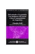 Papel DEL ESTRADO A LA PANTALLA LAS IMAGENES DEL JUICIO A LOS EX COMANDANTES EN ARGENTINA