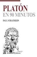 Papel PLATON EN 90 MINUTOS (COLECCION FILOSOFOS EN 90 MINUTOS)
