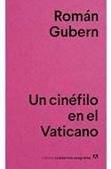 Papel UN CINEFILO EN EL VATICANO (COLECCION NUEVOS CUADERNOS ANAGRAMA 23) (BOLSILLO)