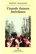 Papel CUANDO FUIMOS HUERFANOS (COLECCION PANORAMA DE NARRATIVAS 484)