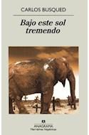 Papel BAJO ESTE SOL TREMENDO (COLECCION NARRATIVAS HISPANICAS 446)