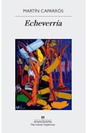 Papel ECHEVERRIA (COLECCION NARRATIVAS HISPANICAS 564)