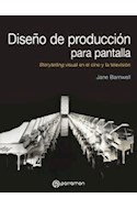 Papel DISEÑO DE PRODUCCION PARA PANTALLA STORYTELLING VISUAL EN EL CINE Y LA TELEVISION