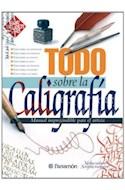 Papel TODO SOBRE LA CALIGRAFIA MANUAL IMPRESCINDIBLE PARA EL ARTISTA) (CARTONE)