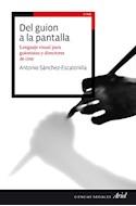 Papel DEL GUION A LA PANTALLA LENGUAJE VISUAL PARA GUIONISTAS Y DIRECTORES DE CINE (CIENCIAS SOCIALES)