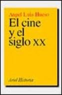 Papel CINE Y EL SIGLO XX (COLECCION ARIEL HISTORIA)