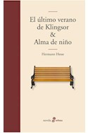 Papel ULTIMO VERANO DE KLINGSOR & ALMA DE NIÑO (COLECCION NOVELA)