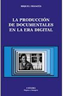 Papel PRODUCCION DE DOCUMENTALES EN LA ERA DIGITAL (SIGNO E IMAGEN 76)