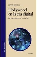 Papel HOLLYWOOD EN LA ERA DIGITAL DE JURASSIC PARK A AVATAR (COLECCION SIGNO E IMAGEN 135) (RUSTICA)