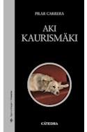 Papel AKI KAURISMAKI (SIGNO E IMAGEN CINEASTAS 88) (RUSTICA)