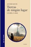 Papel TIERRAS DE NINGUN LUGAR UTOPIA Y CINE (COLECCION SIGNO E IMAGEN 174)