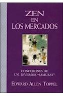 Papel ZEN EN LOS MERCADOS CONFESIONES DE UN INVERSOR SAMURAY (TEMAS DE SUPERACION PERSONAL) [CARTONE]