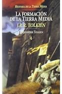 Papel FORMACION DE LA TIERRA MEDIA (HISTORIA DE LA TIERRA MEDIA 4) (CARTONE)