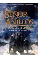 Papel SEÑOR DE LOS ANILLOS (COMO SE HIZO LA PELICULA LAS DOS  TORES) (CARTONE)