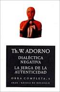 Papel DIALECTICA NEGATIVA LA JERGA DE LA AUTENTICIDAD (OBRA COMPLETA 6) (COLECCION BASICA DE BOLSILLO)