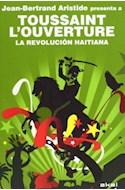 Papel TOUSSAINT L'OUVERTURE LA REVOLUCION HAITIANA (SERIE REV  OLUCIONES)