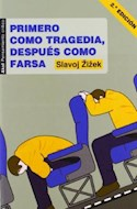 Papel PRIMERO COMO TRAGEDIA DESPUES COMO FARSA (2 EDICION) (P  ENSAMIENTO CRITICO)