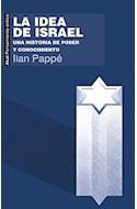 Papel IDEA DE ISRAEL UNA HISTORIA DE PODER Y CONOCIMIENTO (COLECCION PENSAMIENTO CRITICO) (45) (RUSTICO)