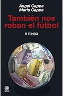 Papel TAMBIEN NOS ROBAN EL FUTBOL (COLECCION A FONDO)