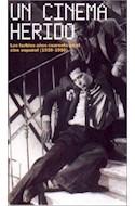Papel UN CINEMA HERIDO LOS TURBIOS AÑOS CUARENTA EN EL CINE ESPAÑOL [1939-1950] (SESION CONTINUA 59802)