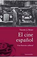 Papel CINE ESPAÑOL UNA HISTORIA CULTURAL (SERIE COMUNICACION)