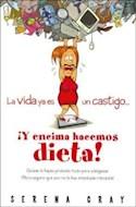 Papel VIDA YA ES UN CASTIGO Y ENCIMA HACEMOS DIETA (COLECCION HUMOR & CIA)