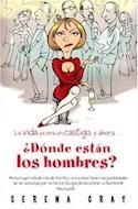Papel VIDA YA ERA UN CASTIGO Y AHORA DONDE ESTAN LOS HOMBRES (COLECCION HUMOR & CIA)