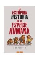 Papel ESTUPIDA HISTORIA DE LA ESPECIE HUMANA (HUMOR & CIA)