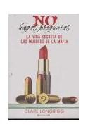 Papel NO HAGAS PREGUNTAS LA VIDA SECRETA DE LAS MUJERES DE LA MAFIA (CRONICA ACTUAL)