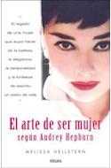 Papel ARTE DE SER MUJER SEGUN AUDREY HEPBURN (RUSTICA)