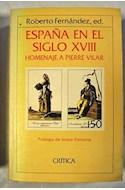 Papel ESPAÑA EN EL SIGLO XVIII HOMENAJE A PIERRE VILAR (COLECCIO GENERAL) (CARTONE)