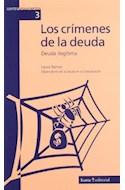 Papel CRIMENES DE LA DEUDA DEUDA ILEGITIMA (CONTRAARGUMENTOS 3) (RUSTICA)