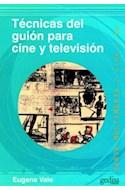 Papel TECNICAS DEL GUION PARA CINE Y TELEVISION (SERIE MULTIMEDIA / CINE Y TV) (RUSTICA)