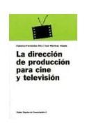 Papel DIRECCION DE PRODUCCION PARA CINE Y TELEVISION (PAPELES DE COMUNICACION 55003)
