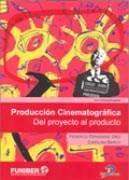 Papel PRODUCCION CINEMATOGRAFICA DEL PROYECTO AL PRODUCTO (SERIE COMUNICACION)