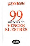 Papel 99 MANERAS DE VENCER EL ESTRES (PSICOLOGIA PRACTICA) (C  ARTONE)