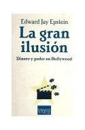 Papel GRAN ILUSION DINERO Y PODER EN HOLLYWOOD (COLECCION ENSAYO)