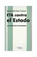 Papel ETA CONTRA EL ESTADO LAS ESTRATEGIAS DEL TERRORISMO (COLECCION KRITERIOS)