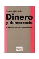 Papel DINERO Y DEMOCRACIA DE LA ANTIGUA GRECIA A LA ECONOMIA GLOBAL (COLECCION KRITERIOS)