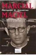 Papel MARCIAL MACIEL LOS LEGIONARIOS DE CRISTO TESTIMONIOS Y DOCUMENTOS INEDITOS (TIEMPO DE MEMORIA)