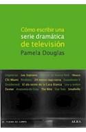Papel COMO ESCRIBIR UNA SERIE DRAMATICA DE TELEVISION (COLECCION FUERA DE CAMPO)