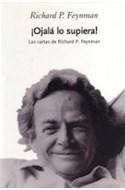Papel OJALA LO SUPIERA LAS CARTAS DE RICHARD P FEYNMAN (COLECCION DRAKONTOS) (CARTONE)