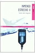 Papel INMENSO ESTRECHO II CUENTOS SOBRE INMIGRACION (COLECCION FICCION) (CARTONE)