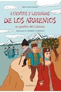 Papel CUENTOS Y LEYENDAS DE LOS ARMENIOS UN PUEBLO DEL CAUCASO (ILUSTRADO) (CARTONE)